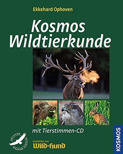 Kosmos Wildtierkunde: Biologie, Merkmale, Bejagung