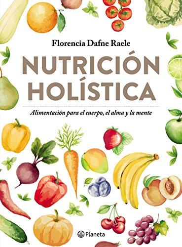 Nutrición holística (Spanish Edition) - Kindle edition by Florencia Raele. Professional & Technical Kindle eBooks @ Amazon.com.
