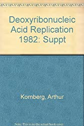 Deoxyribonucleic Acid Replication 1982: Suppt