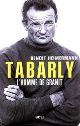 Tabarly : L'homme de granit (Documents Français)