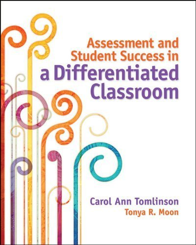 Assessment and Student Success in a Differentiated Classroom by Carol Ann Tomlinson (2013-09-05)