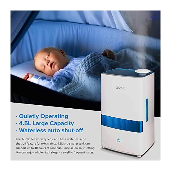 """LEVOIT Cool Mist 2 HIGH CAPACITY: The 1. 1 gal / 4. 5 L water tank allows up to 40 hours of continuous use on the lowest mist setting. On the highest setting, the mist reaches up to 300 mL/hr. , easily humidifying offices, nurseries, and other large rooms WHISPER QUIET: The humidifier's ultrasonic technology operates at a near-silent 28dB. The silent controls and the indicator light's automatic shutoff let you enjoy comfortable, disturbance-free sleep AROMATHERAPY: Add essential oils to the aroma box of our filter-free humidifier to infuse the air with your favorite fragrances. It will fill your whole room with lovely moisture while create a relaxing aromatherapy ambience. Essential oils are available for purchase (Search for """"LVO-6SET"""" on ). Note: Do not add essential oils directly to the water tank or base"""
