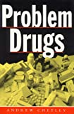 Problem Drugs, Chetley, Andrew, 1856493202