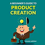 A Beginner's Guide to Product Creation | Dreamer Publisher