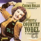 Chime Bells: The Best of Country Yodel, Volume