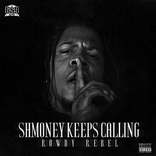 Shmoney Keeps Calling [Explicit]