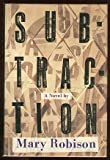 Subtraction, Mary Robison, 0394539435