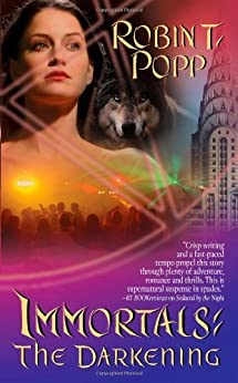 The Darkening (Immortals Book 2) by [Popp, Robin T.]