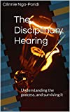 The Disciplinary Hearing: Understanding the process, and surviving it (Employee Rescue Guide Book 7)