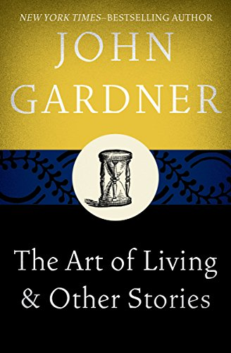 the art of living other stories kindle edition by john gardner