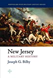 New Jersey: A Military History (Westholme State Military History Series)