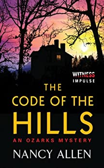 The Code of the Hills: An Ozarks Mystery by [Allen, Nancy]
