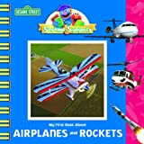 My First Book about Airplanes and Rockets, Kama Einhorn, 0375843213
