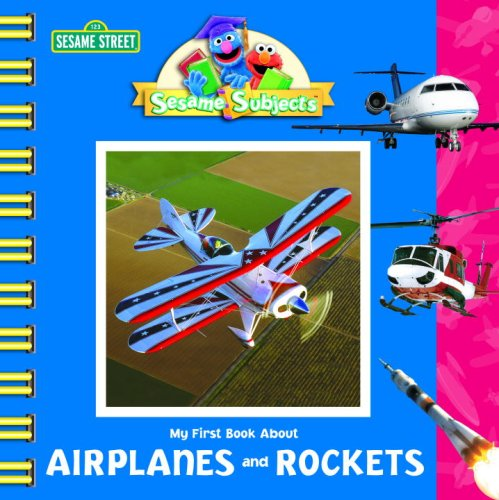 Sesame Subjects: My First Book about Airplanes and Rockets (Sesame Street)