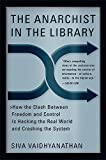 The Anarchist in the Library: How the Clash Between