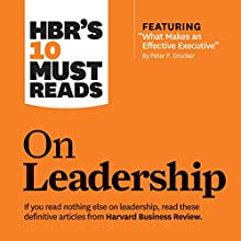 HBR's 10 Must Reads on Leadership Audiobook by  Harvard Business Review, Peter Ferdinand Drucker, Daniel Goleman, Bill George Narrated by Dan Triandiflou