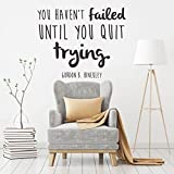 inspiring living room accent wall Inspirational Wall Decal - You Haven't Failed Until You Quit Trying - Gordon B. Hinckley Quote Vinyl Sticker Design for Bedroom, Living Room, or Classroom