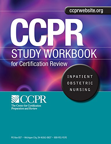 Study Workbook ONLY for Inpatient Obstetric Nursing (CCPR Study Workbook for Certification Review, Inpatient Obstetric Nursing)