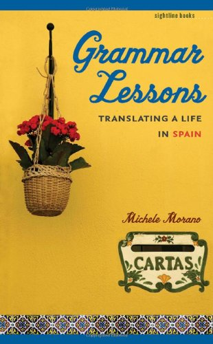 Grammar Lessons: Translating a Life in Spain (Sightline Books)