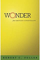 Wonder: From Emotion to Spirituality Hardcover