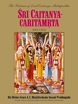 Sri Caitanya-caritamrta, Adi-lila by [Prabhupada, His Divine Grace A. C. Bhaktivedanta Swami]