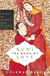 Rumi: The Book of Love: Poems of Ecstasy and Longing[ RUMI: THE BOOK OF LOVE: POEMS OF ECSTASY AND LONGING ] By Rumi, Jalalu'l-Din ( Author )Jan-18-2005 Paperback