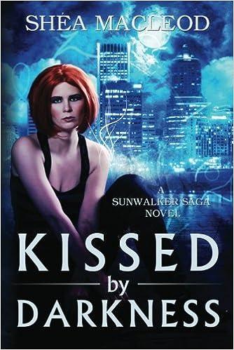 Kissed by Darkness (Sunwalker Saga)