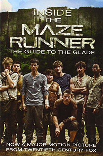 Inside the Maze Runner: The Guide to the Glade -
