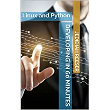 Developing in 60 Minutes: Linux and Python