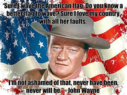 (Wave The American Flag John Wayne Quote Metal Sign)