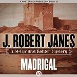 Madrigal | J. Robert Janes