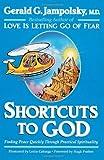 Shortcuts to God, Gerald G. Jampolsky, 0890879532