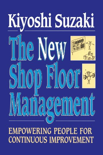 New Shop - New Shop Floor Management: Empowering People for Continuous Improvement