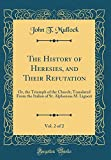 The History of Heresies, and Their