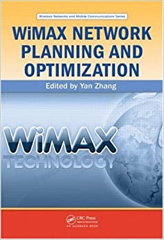 WiMAX Network Planning and Optimization (Wireless Networks and Mobile Communications)
