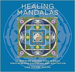 Amazon Healing Mandalas 32 Inspiring Designs For Colouring And Meditation Watkins Adult Coloring Pages 9781780286006 Lisa Tenzin Dolma Books