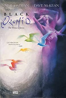 Black Orchid Deluxe Edition by [AUTHOR, GAIMAN,NEIL, MCKEAN,DAVE]