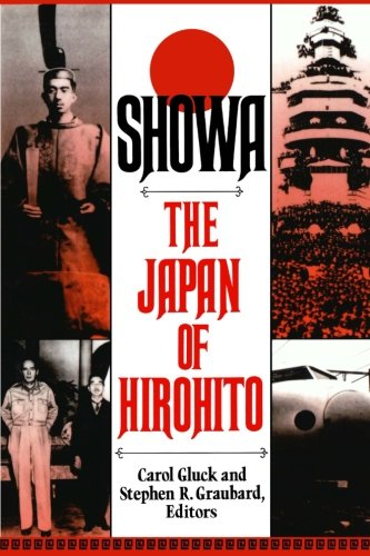 Showa: The Japan of Hirohito (Norton 1 Emperor Of The United States)