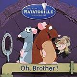 Oh, Brother! (Pictureback) (Ratatouille movie tie in)