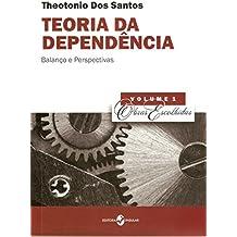 Teoria da Dependência: Balanço e Perspectivas (Volume 1)