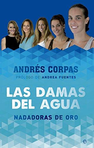 Descargar Libro Las Damas Del Agua Andrés Corpas Marín
