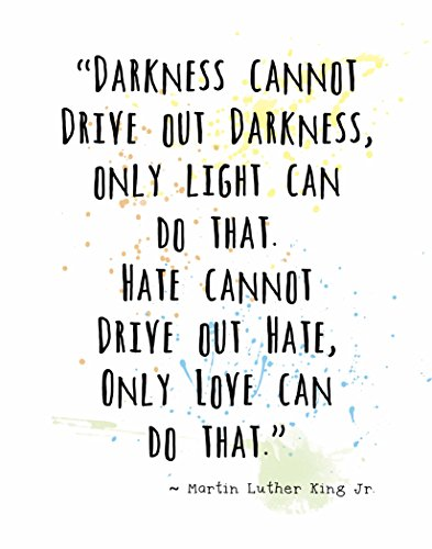 Wall Art Prints by ArtDash® ~ MARTIN LUTHER KING Jr. Famous Quotes: 'Darkness Cannot Drive out Darkness....' (8