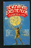 The Woman Who Loved the Moon and Other Stories, Elizabeth A. Lynn, 0425051617