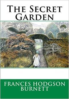 The Secret Garden Frances Hodgson Burnett 9781514665954 Books