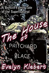 The House at Pritchard Place: A Breslin Family Tale of the Supernatural