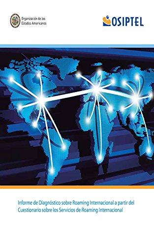 Descargar Libro Informe De Diagnóstico Sobre Roaming Internacional A Partir Del Cuestionario Sobre Los Servicios De Roaming Internacional De Osiptel Organismo Supervisor Desconocido