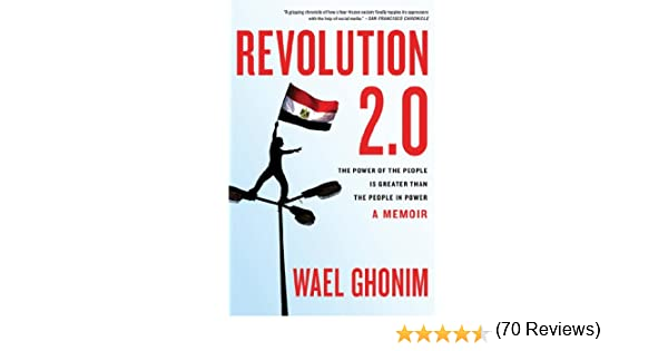 Revolution 20 the power of the people is greater than the people revolution 20 the power of the people is greater than the people in power a memoir kindle edition by wael ghonim politics social sciences kindle fandeluxe Epub