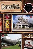 Connecticut Curiosities, Ray Bendici and Susan Campbell, 0762759887