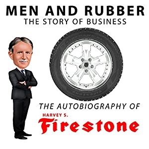 Men and Rubber, The Story of Business Audiobook