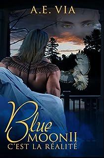 Blue Moon, tome 2 : C'est la réalité par Via